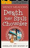 Death Over Spilt Chowder (Chocolate Cozy Mystery Book 7)