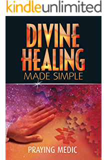 The Most Comprehensive Book Ever Written About Divine Healing