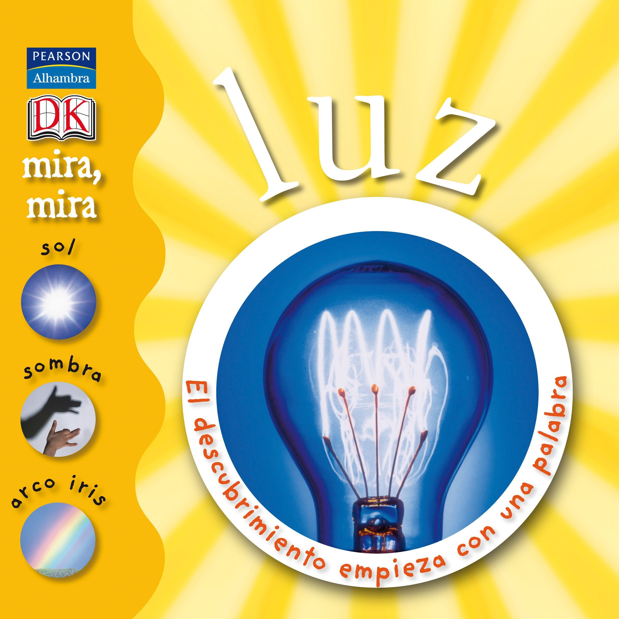Luz (Mira, mira): Amazon.es: Arlon, Penelope: Libros