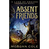 Absent Friends: A Land of Dreams Crossover Novel