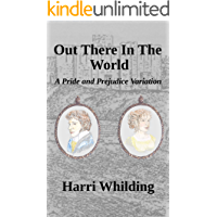 Out There In The World: A Pride and Prejudice Variation