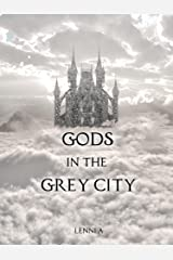 Gods in the Grey City Kindle Edition