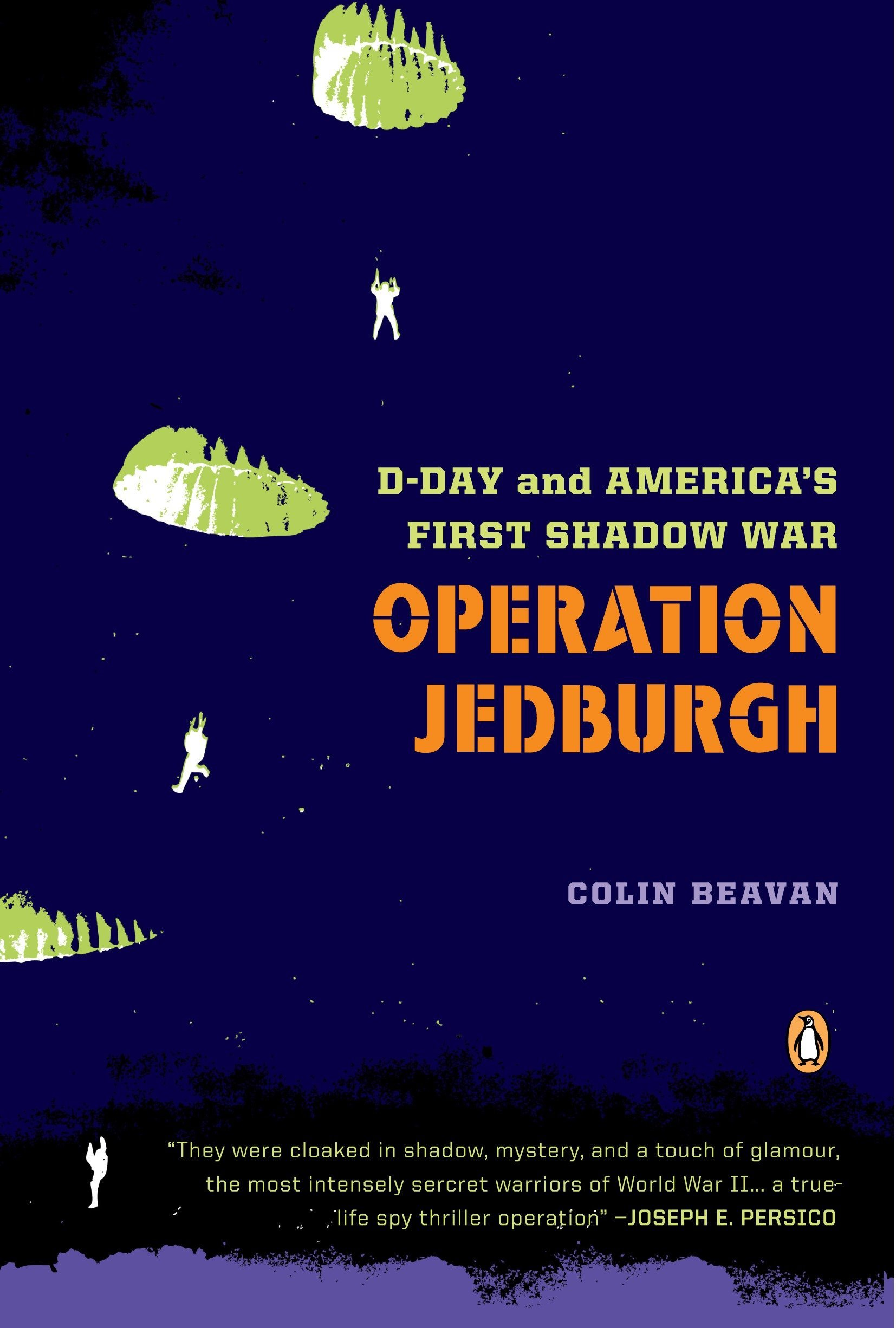 Operation Jedburgh: D-Day and America's First Shadow War pdf