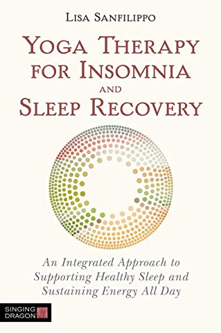 Yoga Therapy for Insomnia and Sleep Recovery: An Integrated ...