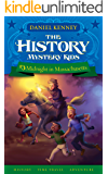 The History Mystery Kids 3: Midnight in Massachusetts (A time travel adventure for children ages 9-12)