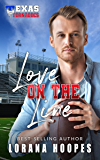 Love on the Line: Sweet, Christian Football Romance: (A Texas Tornados Single Author Sports Romance Book 3)