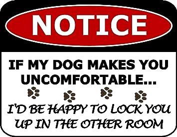 Amazon.com: PCSCP Aviso si mi perro te hace incómodo que me ...