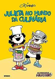Almanaque Maluquinho – Julieta no mundo da culinária – Nova edição