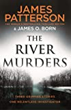 The River Murders: Three gripping stories. One relentless investigator