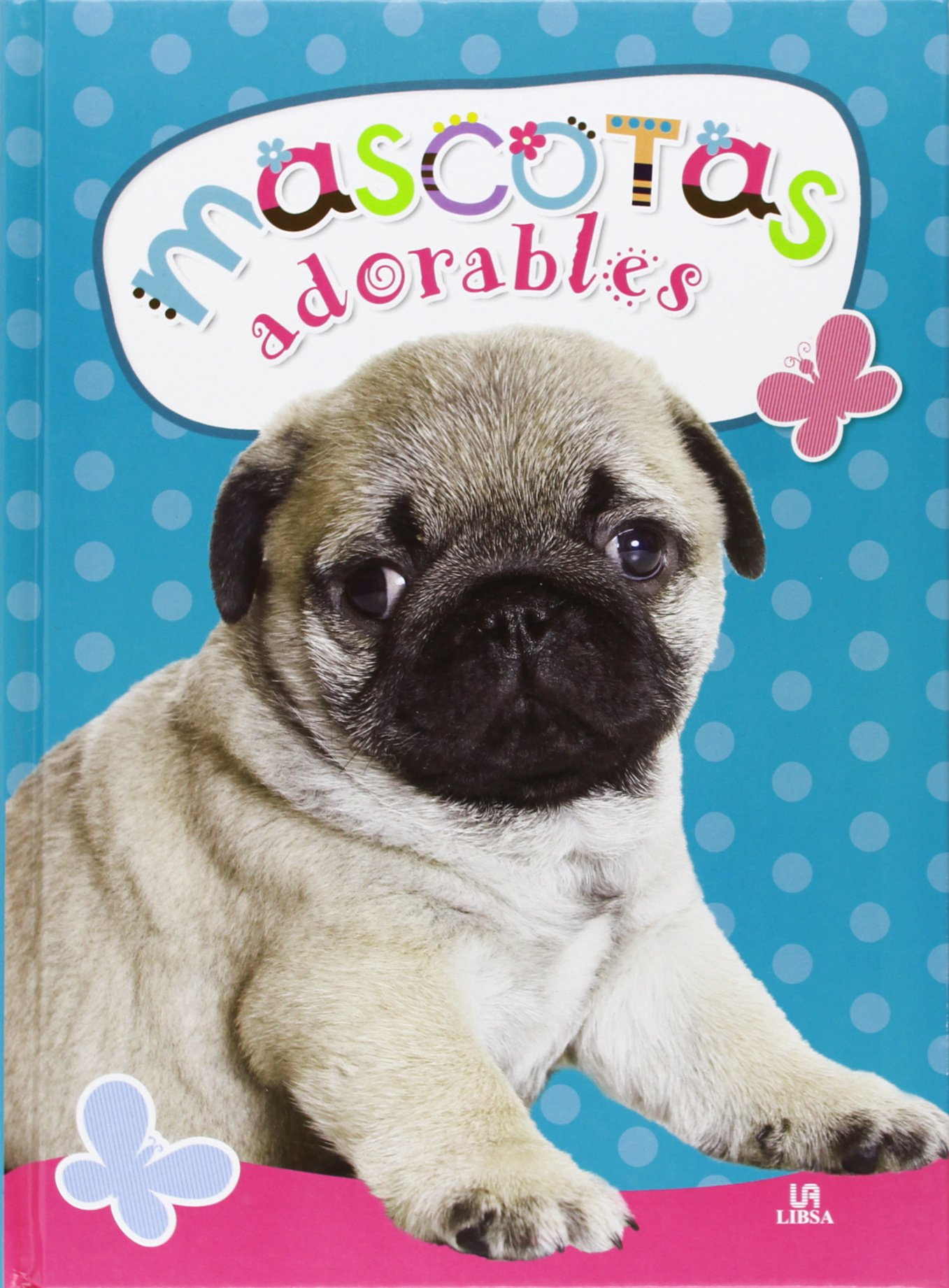 Mascotas Adorables (Spanish) Hardcover – 2014