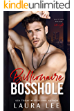 Billionaire Bosshole: An Enemies-to-Lovers Office Romance (Bedding the Billionaire Book 3)