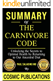Summary: The Carnivore Code: Unlocking the Secrets to Optimal Health by Returning to Our Ancestral Diet