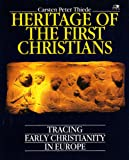 Heritage of the First Christians: Tracing Early Christianity in Europe