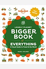 The Bigger Book of Everything (Lonely Planet) Kindle Edition