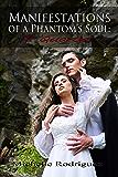 Manifestations of a Phantom's Soul: A Quartet