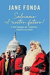 Salviamo il nostro futuro!: Il mio impegno per l'ambiente, l'equità e la salute (Italian Edition) Kindle Edition