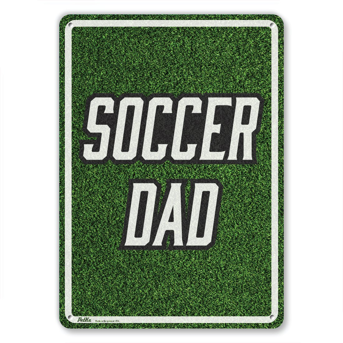 PetKa Signs and Graphics PKSC-0098-NA/_10x14Soccer dad Aluminum Sign White//Black Text on Soccer Field Background 10 x 14