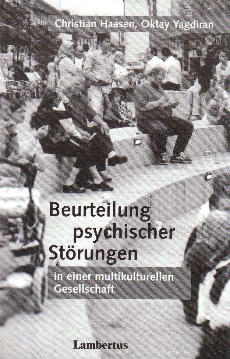 Beurteilung psychischer Störungen in einer multikulturellen Gesellschaft: Schriftenreihe der Deutsch-Türkischen Gesellschaft für Psychiatrie, ... psychosoziale Gesundheit e.V. (DTGPP) Band 4