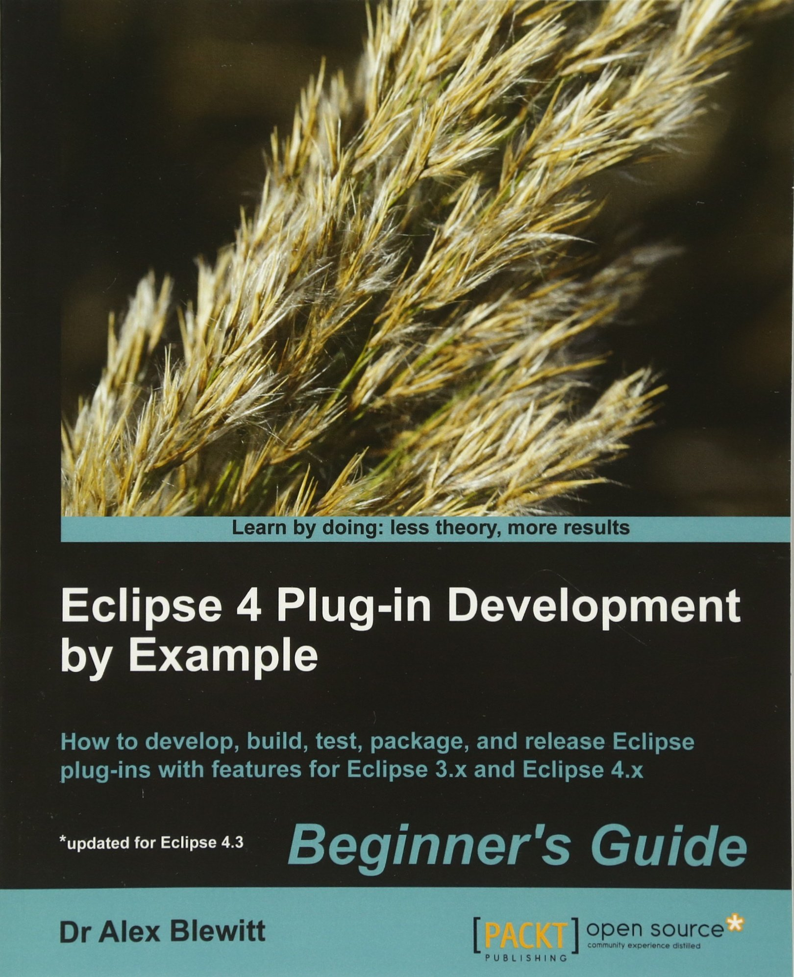 Eclipse 4 Plug-in Development by Example: Beginner's Guide pdf