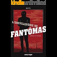 L'Encyclopédie de Fantômas: Etudes sur un classique (Nouvelle édition) (Encrage Etudes t. 2) (French Edition)