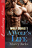 A Wolf's Life [Wolf Souls 1] (Siren Publishing Everlasting Classic ManLove)
