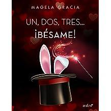 Un, dos, tres... ¡Bésame! (Volumen independiente) (Spanish Edition) Apr 5, 2018