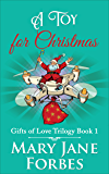 A Toy for Christmas (Gifts of Love Cozy Mystery Trilogy Book 1)