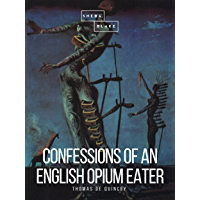 Confessions of an English Opium Eater (English Edition)