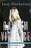 Random Violence (A Jade de Jong Investigation Book 1)