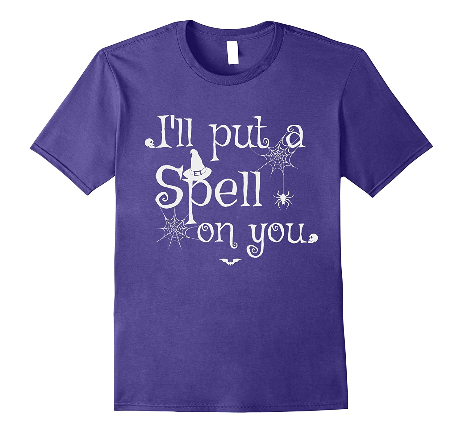 Halloween Funny Witch Saying I'll Put A Spell On You T-Shirt-FL