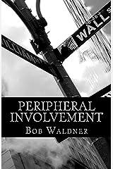 Peripheral Involvement Kindle Edition