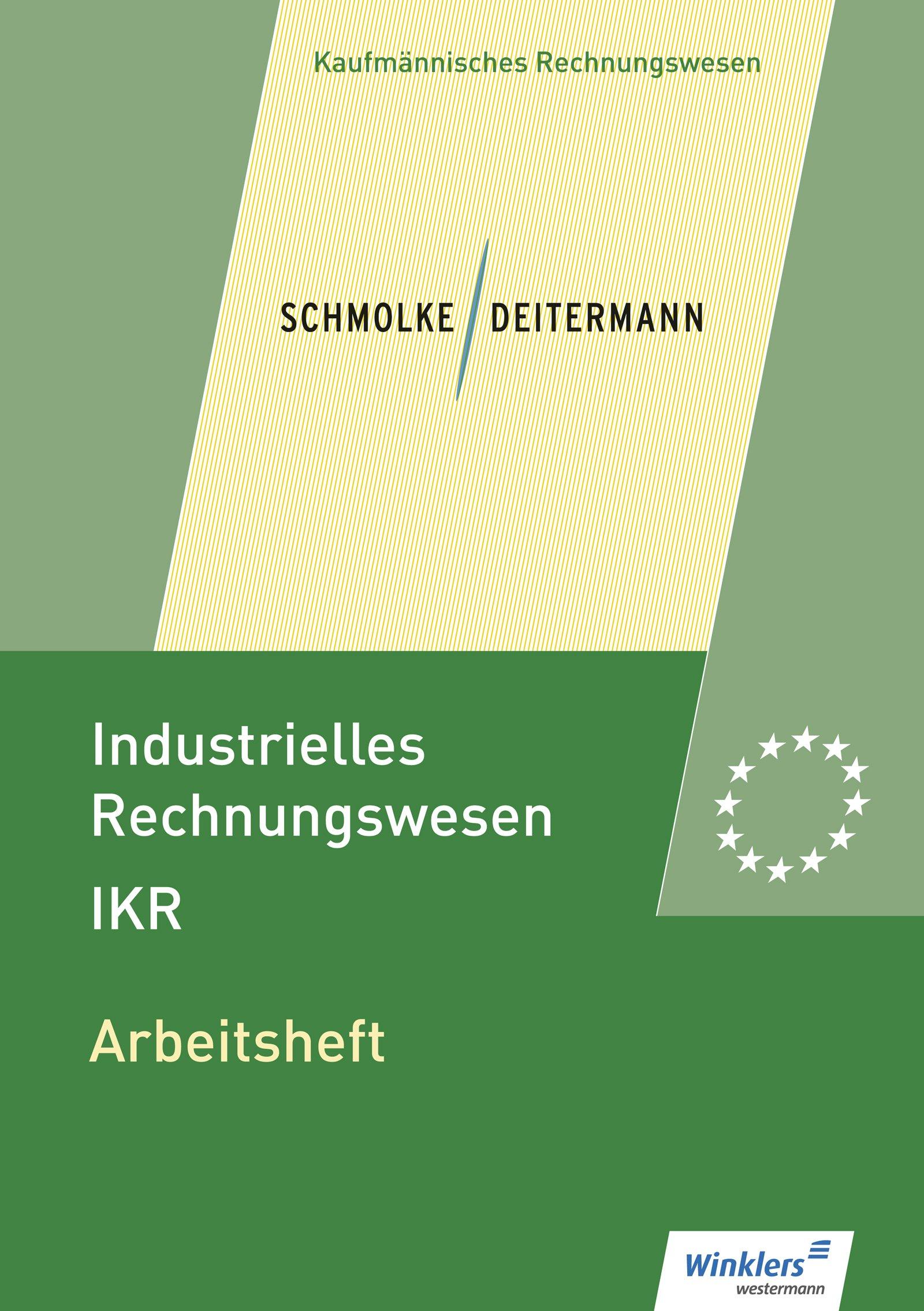 Industrielles Rechnungswesen - IKR: Arbeitsheft Taschenbuch – 1. April 2017 Manfred Deitermann Wolf-Dieter Rückwart Siegfried Schmolke Susanne Stobbe
