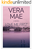 Love Me First: (A Coming of Age Romance)