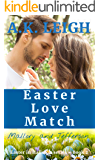 Easter Love Match: A sweet, clean, contemporary, small town Easter romance that will warm your heart: Book 2 in the Easter in Hallston series