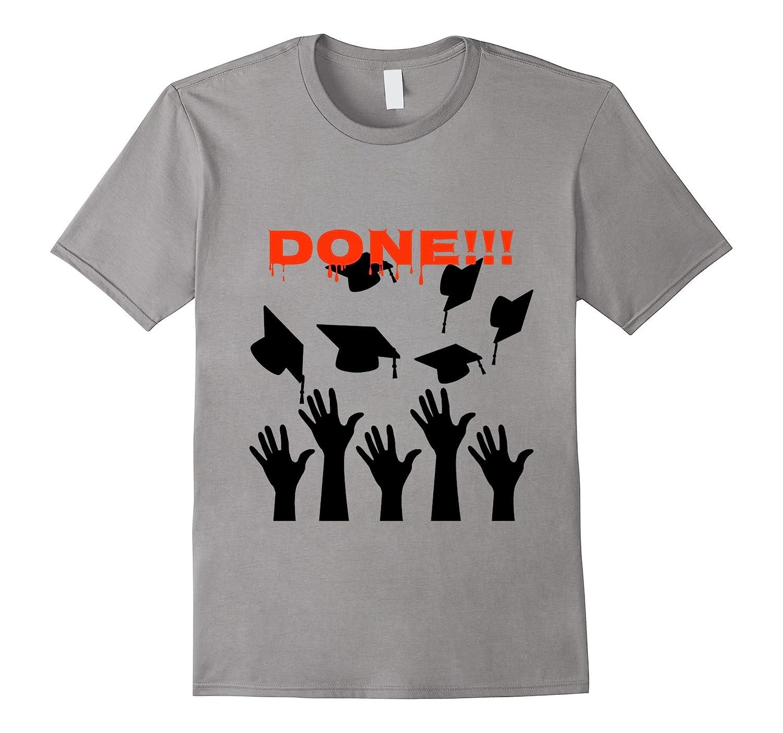 Done - funny graduation t shirt-TD