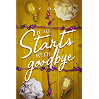 It all starts with goodbye (English Edition)