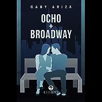 Ocho + Broadway (Spanish Edition)