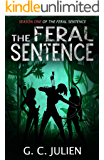 The Feral Sentence (Season One)