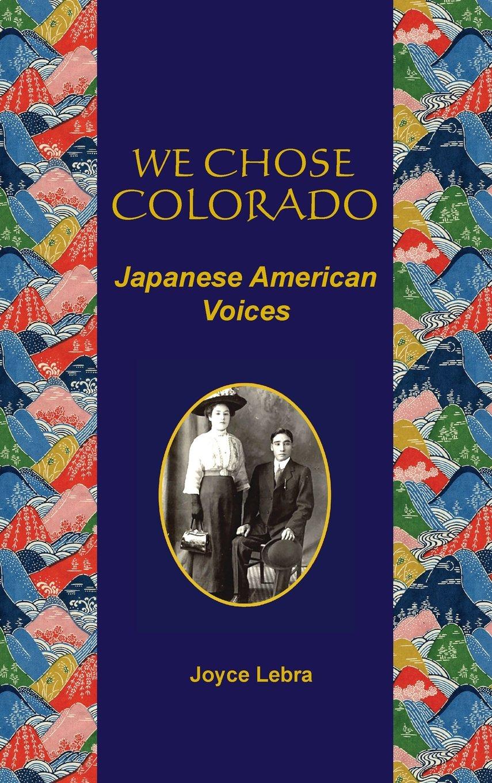 Download We Chose Colorado: Japanese American Voices ebook