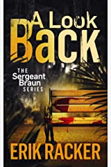 A Look Back - The Sergeant Brad Braun Series, Book 3 Kindle Edition