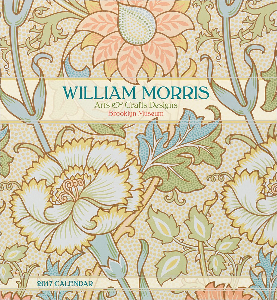 2017 William Morris Arts Crafts Designs Wall Calendar William