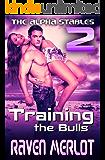 Training the Bulls: Women Won... (The Alpha Stables Book 2)