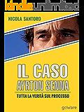 Il caso Ayrton Senna. Tutta la verità sul processo (Fair Play Vol. 11)