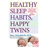 Healthy Sleep Habits, Happy Twins: A Step-by-Step Program for Sleep-Training Your...