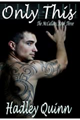 Only This: The McCallans, Book Three Kindle Edition