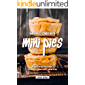Happiness Comes with Mini Pies: Simplified Recipes to Make Heavenly Mini Pies
