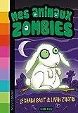 Mes animaux zombies, Tome 05: Le grand saut du lapin zinzin