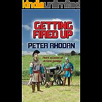 Getting Fired Up (Arturo Sandus Book 3)