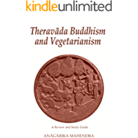 Theravada Buddhism and Vegetarianism: A Review and Study Guide: Free Download on April 15 and 30, May 15 and 31, and June 15
