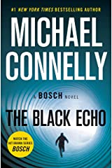 The Black Echo: A Novel (A Harry Bosch Novel Book 1) Kindle Edition